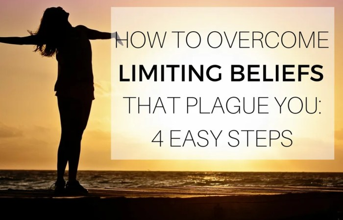 How To Overcome Limiting Beliefs That Plague You: 4 Easy Steps