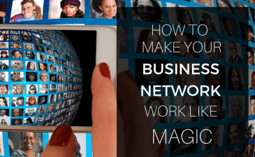 How to Make Your Business Network Work Like Magic