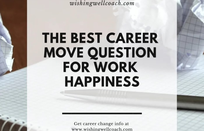 The Best Career Move Question For Work Happiness