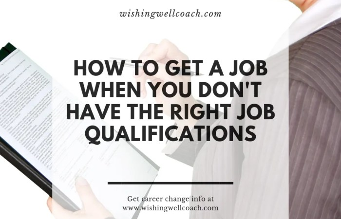 How to Get a Job When You Don't Have the Right Job Qualifications