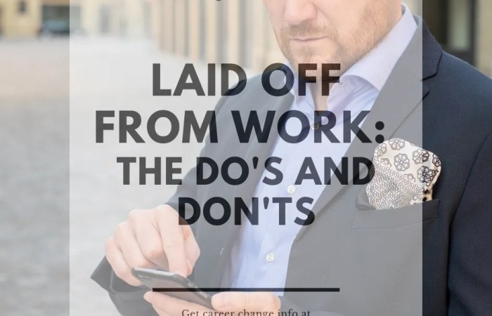 Laid Off From Work: The Do's and Don'ts