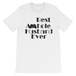Best A**hole Husband Ever Short-Sleeve Unisex T-Shirt