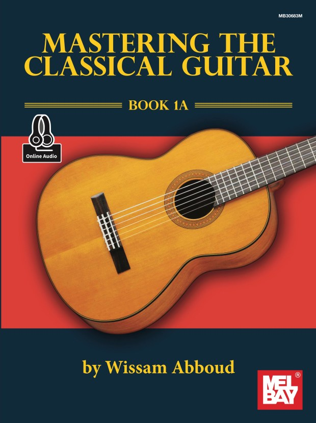 Mastering the Classical Guitar Book 1A - Wissam Abboud