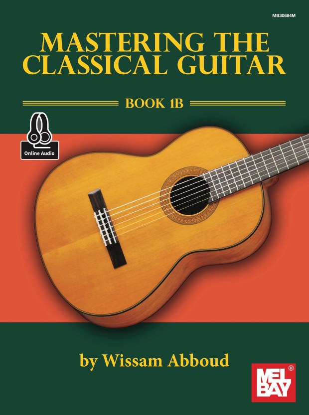 Mastering the Classical Guitar Book 1B - Wissam Abboud