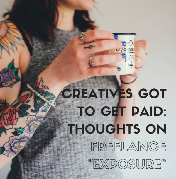 creatives got to get paid freelance exposure