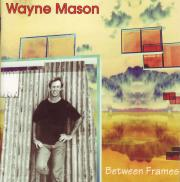 Wayne Mason - Between Frames