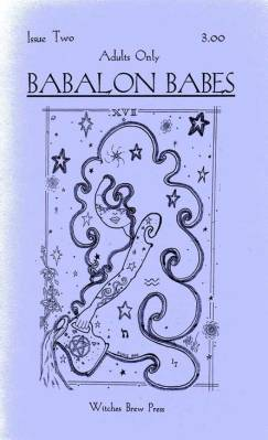 Issue of Babalon Babes released in 2005 by artist Michele Witchipoo. Pin-ups of erotic and occult nature.