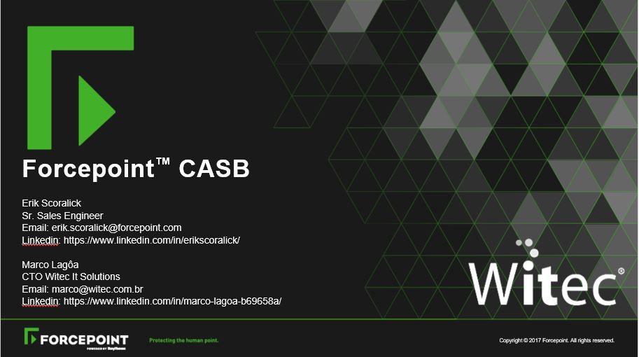 Webinar – FORCEPOINT CASB – Segurança e Visibilidade de Dados para Soluções em Nuvem