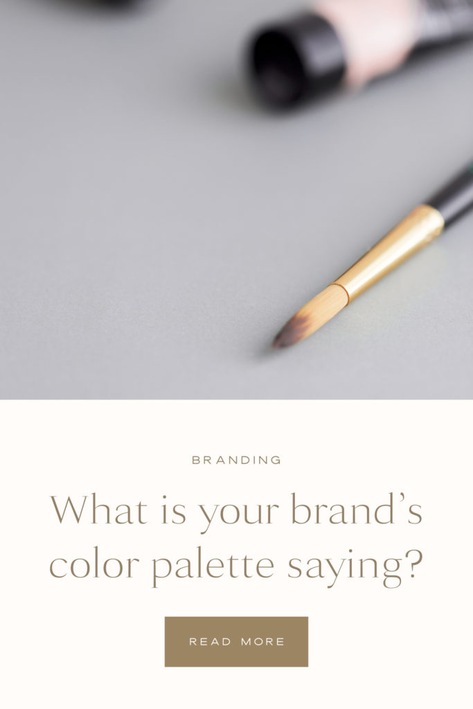What is Your Brand's Color Palette Saying - With Grace and Gold - Custom Brand and Showit Website Design for Creative Women in Business