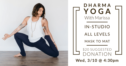 Dharma Yoga with Marissa on Wednesday, March 10 at 4:30pm