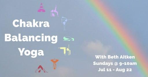 Chakra Balancing Yoga with Beth this July 2021!