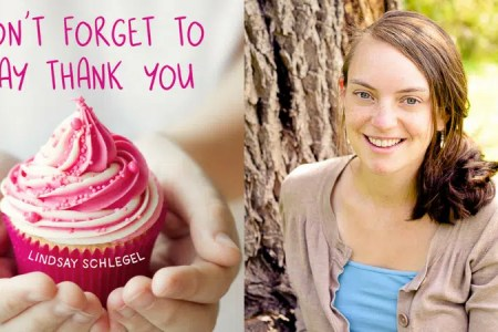Don't Forget To Say Thank You Lindsay Schlegel