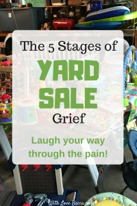 Laugh your way through the yard sale pain! The 5 (funny) stages of yard sale grief. #yardsale #funny #humor