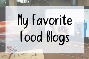 Read more about the article My Favorite Food Blogs