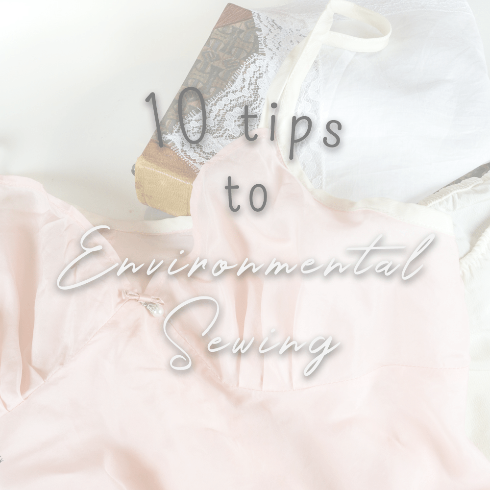 10 tips to environmental sewing.