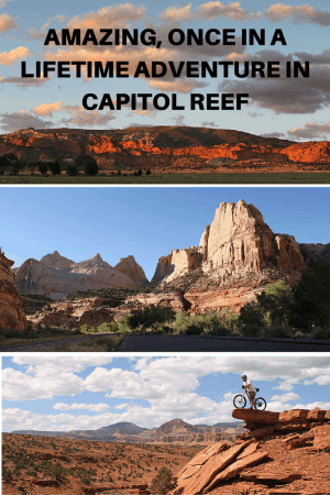 Amazing, once in a lifetime adventure in Capitol Reef