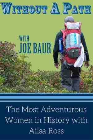 The Most Adventurous Women in History with Ailsa Ross podcast