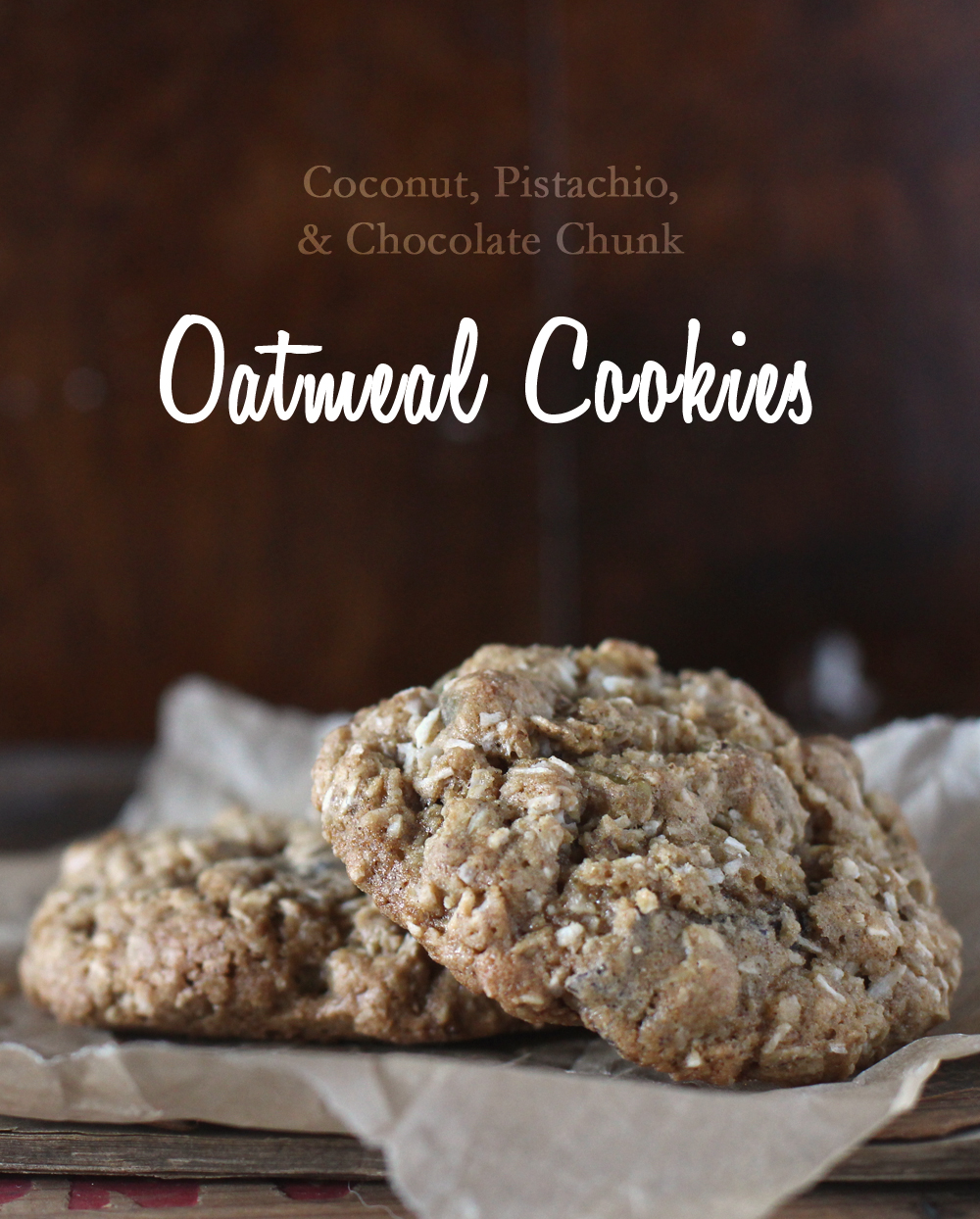 Coconut, Pistachio & Chocolate Chunk Oatmeal Cookies