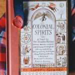 """Colonial Spirits"": A Gift Idea for the Drink Nerd & History Buff In Your Life via @artintheage"
