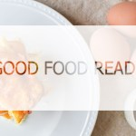 Good Food Reads || 02.03.17