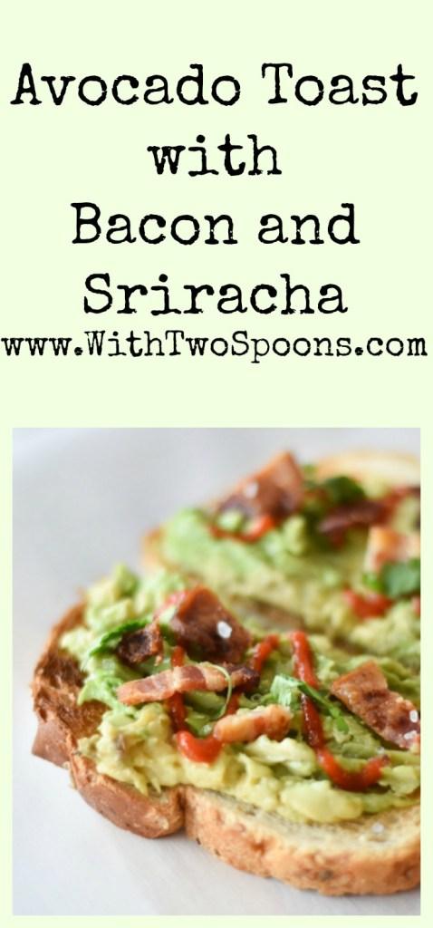 Avocado Toast with Bacon and Sriracha