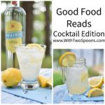 Good Food Reads Cocktail Edition 5.19.17