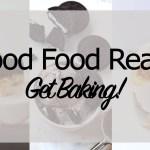 Good Food Reads: Get Baking!