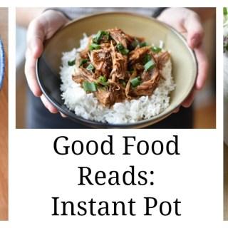 Good Food Reads Instant Pot