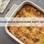 Good Food Reads: Super Bowl Party Favorites!