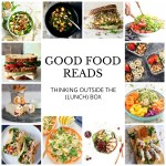 Good Food Reads: Thinking Outside the (Lunch) Box