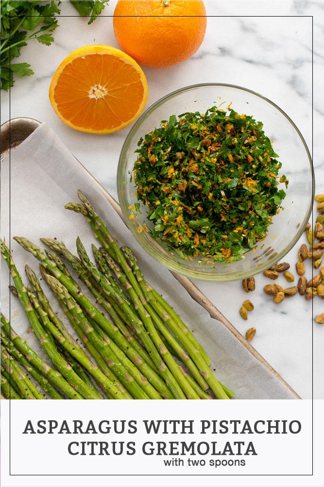 Asparagus With Pistachio Citrus Gremolata.