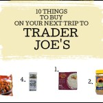 10 Things To Buy On Your Next Trip to Trader Joe's