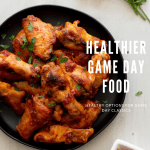 Healthier Game Day Food!