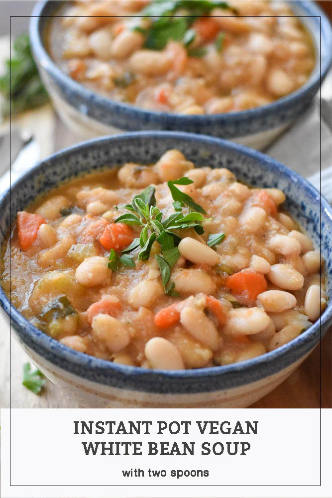 Instant Pot Vegan White Bean Soup, fabulous, filling and full of fiber and protein.