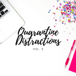 Quarantine Distractions: Volume 2