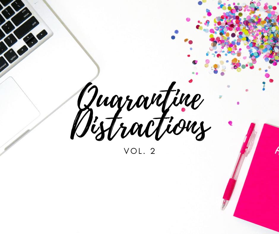 Quarantine Distractions Volume 2
