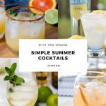It's Cocktail Time: Simple Summer Drinks