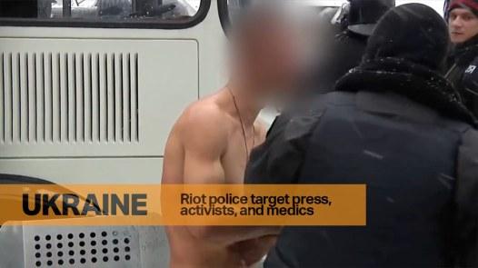 Riot Police Target Press, Activists and Medics in Ukraine