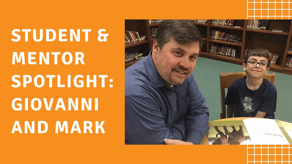 STUDENT & MENTOR SPOTLIGHT: GIOVANNI AND MARK