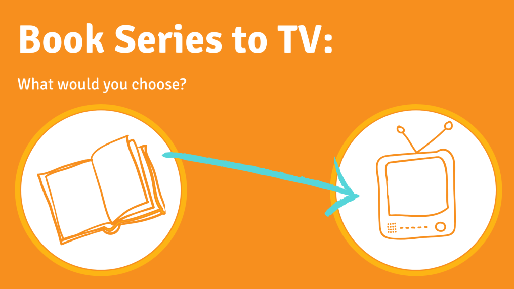 Book Series to TV_ What would you choose_ (1)