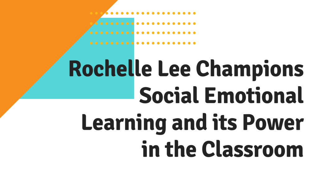 Social Emotional Learning and its Power in the Classroom