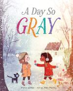 A Day so Gray by Marie Lamba, illustrated by Alea Marley