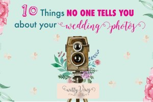 Things no one tells you about your wedding photos | Witty Vows