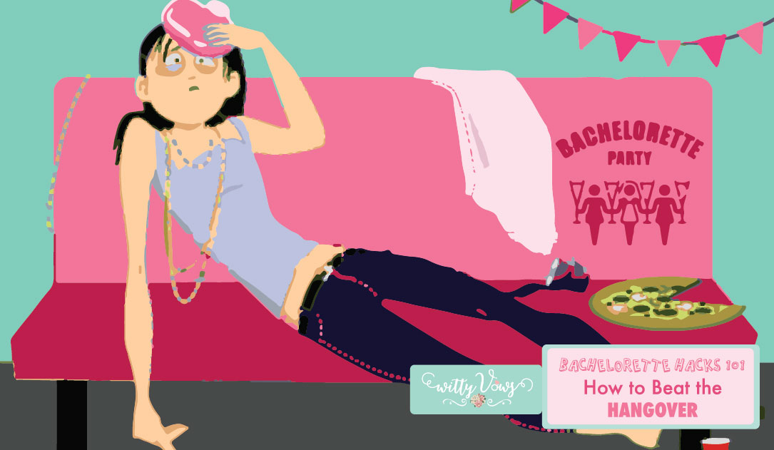 Bachelorette Hack - Beat the Hangover   Witty Vows   Advice for Indian Brides