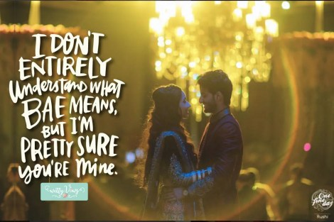 Love quotes| Quotes tumblr| tag bae| one fine day | indian couple| wedding photography| what does bae mean| cute couple| love struck