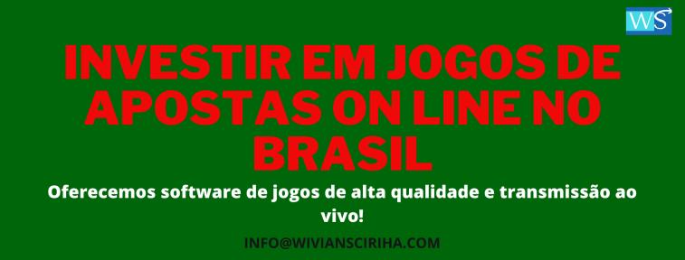 INVESTIR EM JOGOS ON LINE DE APOSTA NO BRASIL