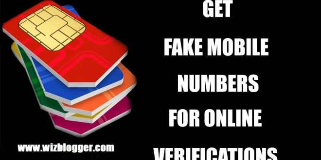 Get Fake Mobile Number To Bypass Verification - Wizblogger