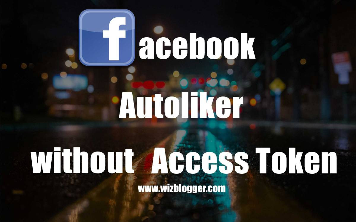 Facebook Auto liker No Access Token No login