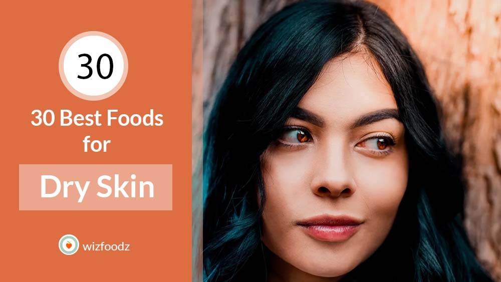 Best Foods Which Contain Essential Vitamins for Dry Skin