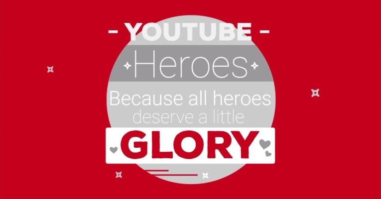 Go Be a Youtube Hero!
